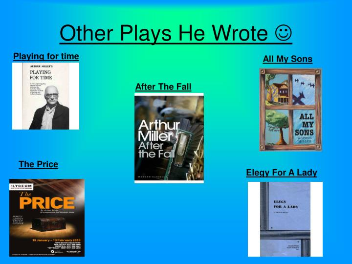Other plays he wrote