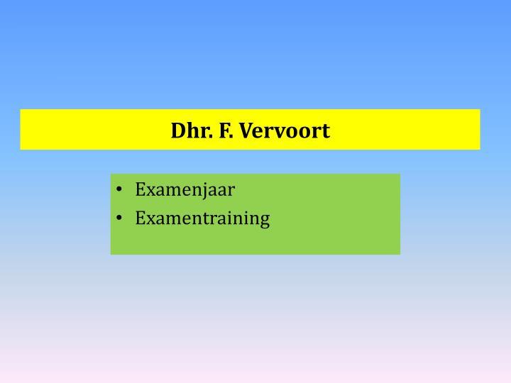 Dhr. F. Vervoort