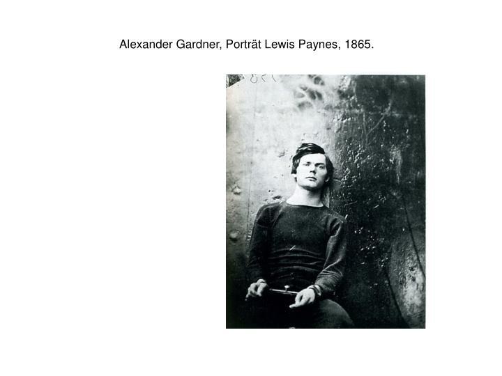 Alexander Gardner, Porträt Lewis Paynes, 1865.