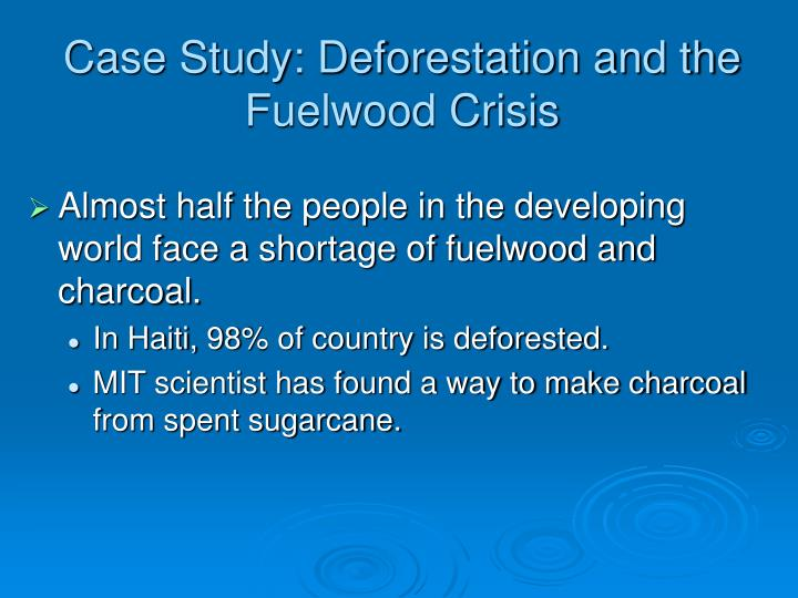 Case Study: Deforestation and the Fuelwood Crisis