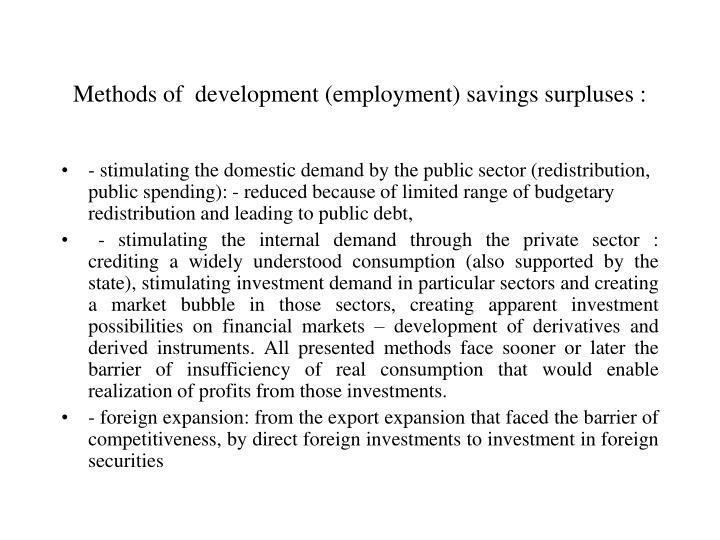 Methods of  development (employment) savings surpluses :