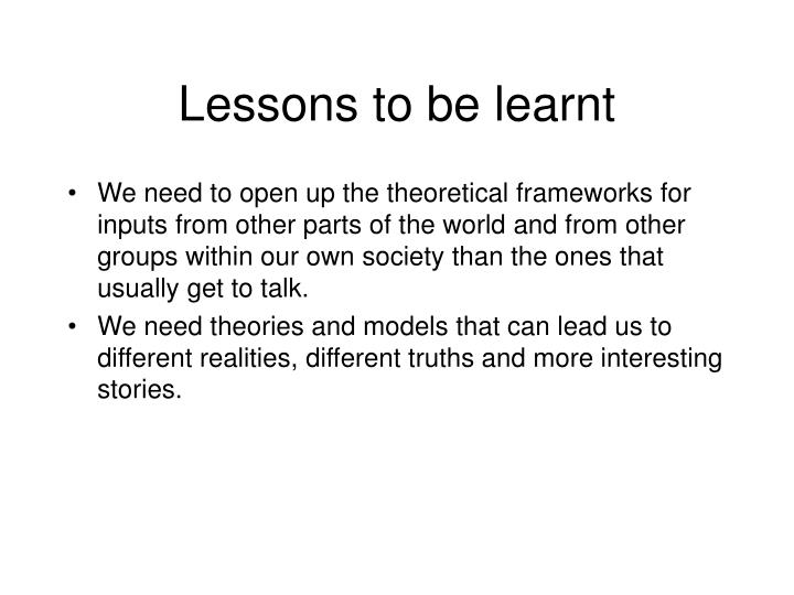 Lessons to be learnt