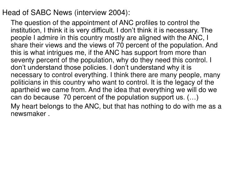 Head of SABC News (interview 2004):