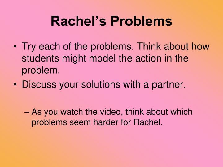 Rachel's Problems