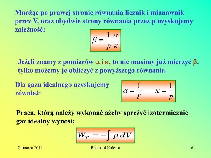 Mnożąc po prawej stronie równania licznik i mianownik przez V, oraz obydwie strony równania przez p uzyskujemy zależność: