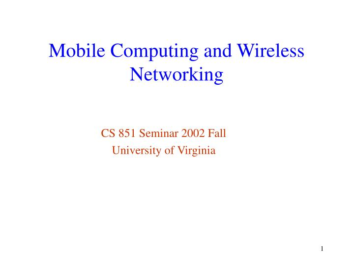 Mobile Computing and Wireless Networking