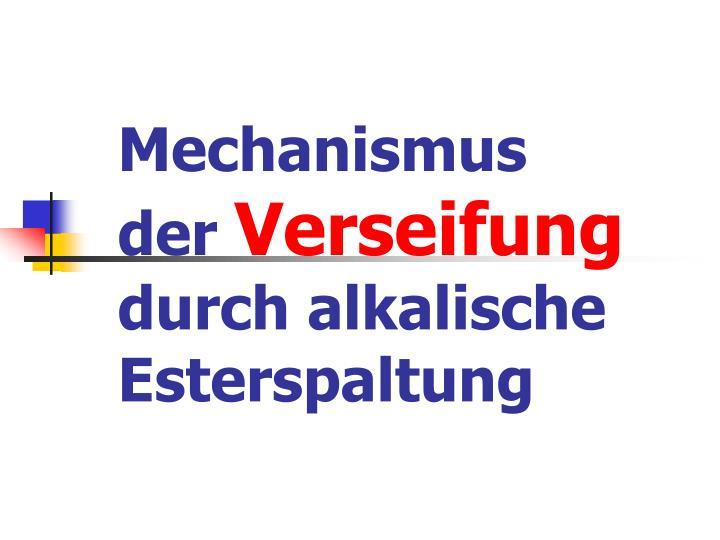 Mechanismus der