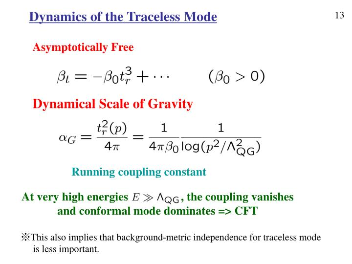 Dynamics of the Traceless Mode