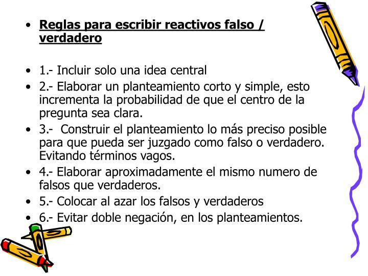 Reglas para escribir reactivos falso / verdadero