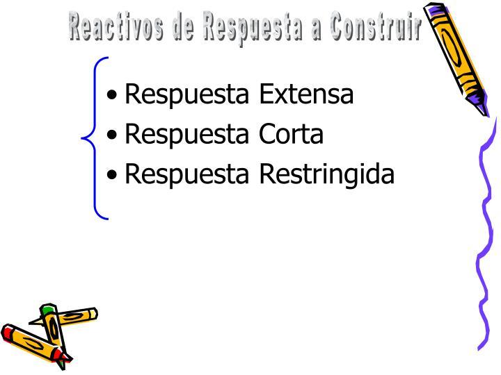 Reactivos de Respuesta a Construir