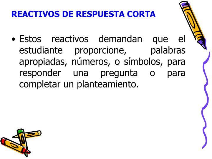REACTIVOS DE RESPUESTA CORTA