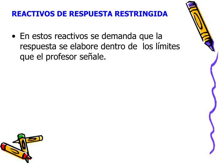 REACTIVOS DE RESPUESTA RESTRINGIDA