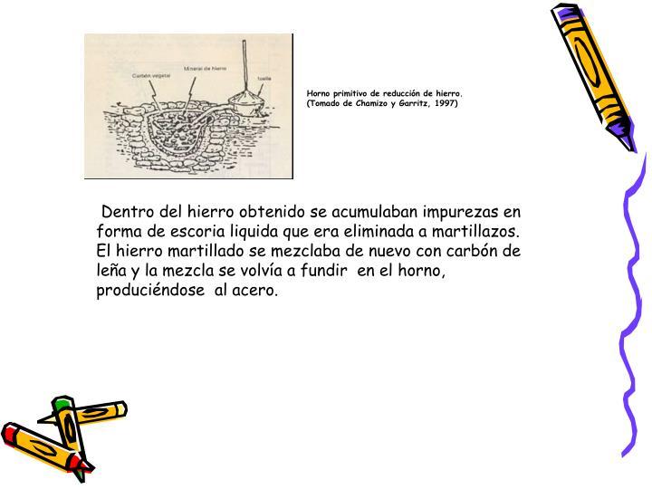 Horno primitivo de reducción de hierro. (Tomado de Chamizo y Garritz, 1997)