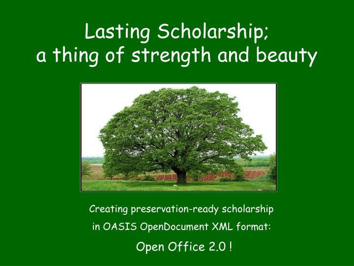 Lasting Scholarship;
