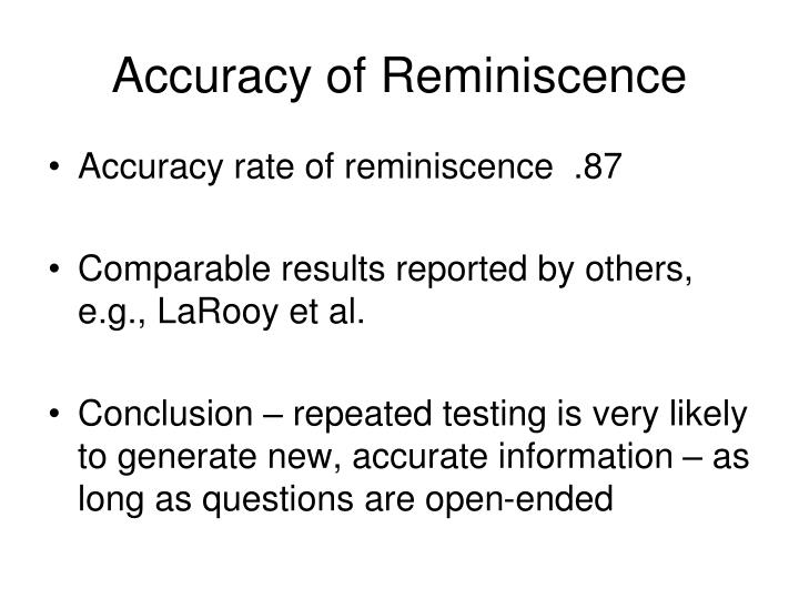Accuracy of Reminiscence