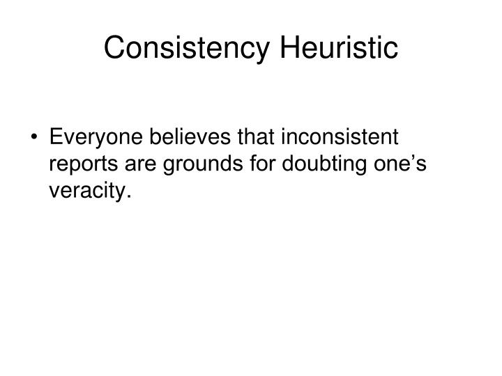 Consistency Heuristic