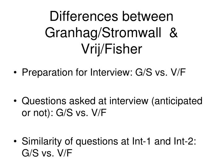 Differences between Granhag/Stromwall  &