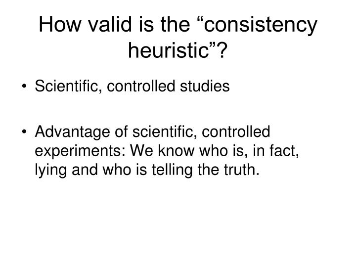 "How valid is the ""consistency heuristic""?"