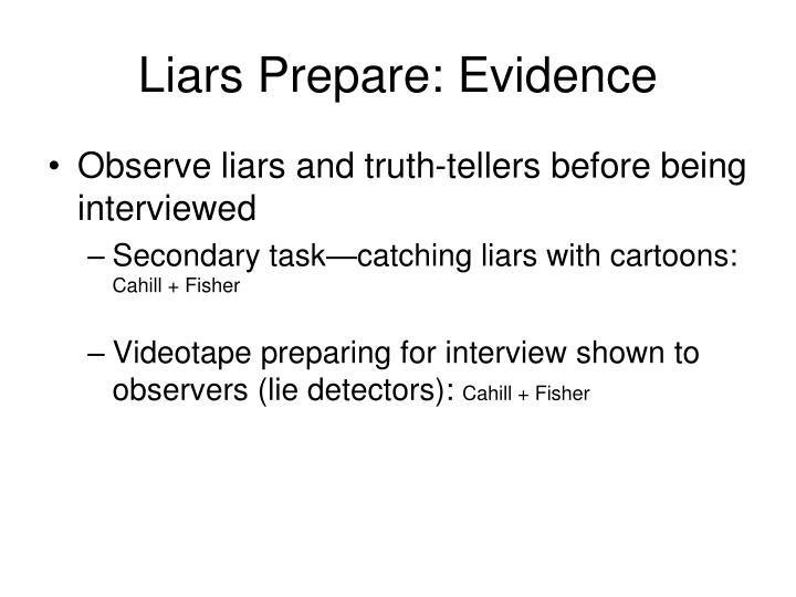 Liars Prepare: Evidence