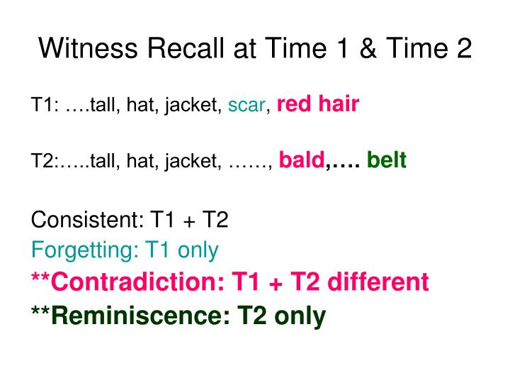 Witness Recall at Time 1 & Time 2