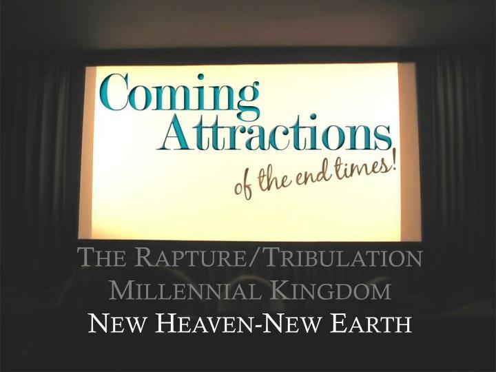 The Rapture/Tribulation Millennial Kingdom