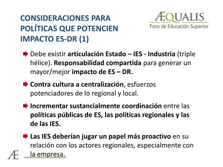 CONSIDERACIONES PARA POLÍTICAS QUE POTENCIEN IMPACTO ES-DR (1)