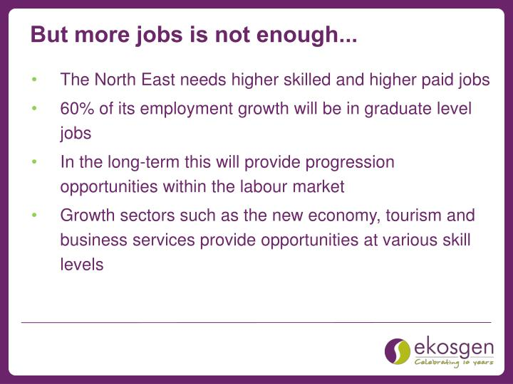 But more jobs is not enough...