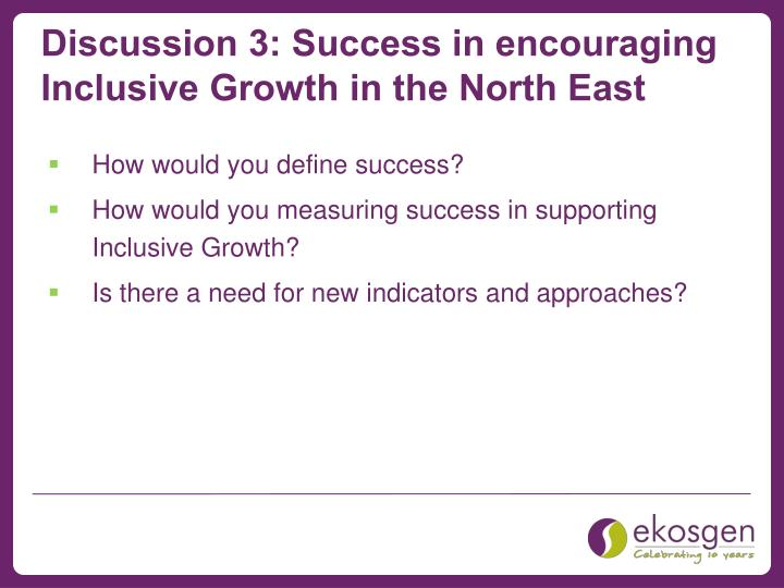 Discussion 3: Success in encouraging Inclusive Growth in the North East