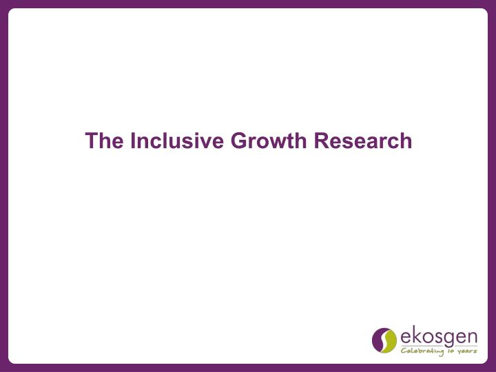 The Inclusive Growth Research