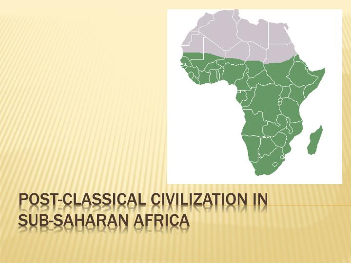 Post classical civilization in sub saharan africa