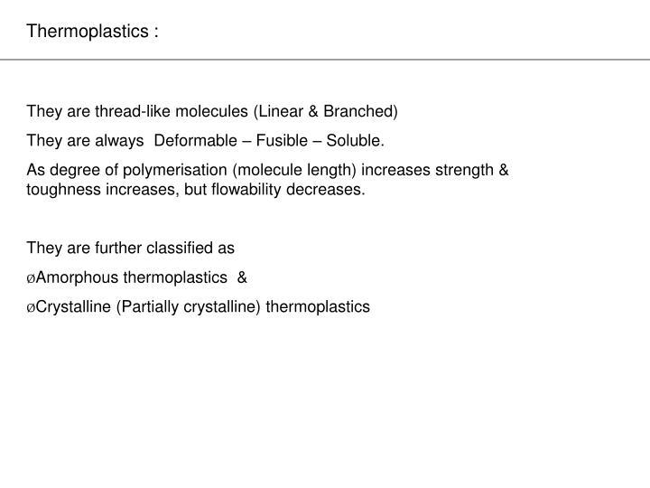Thermoplastics :