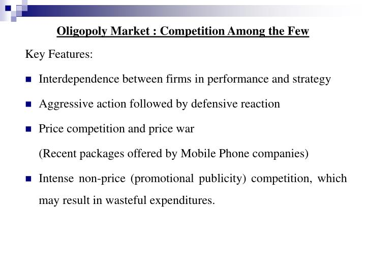 Oligopoly Market : Competition Among the Few