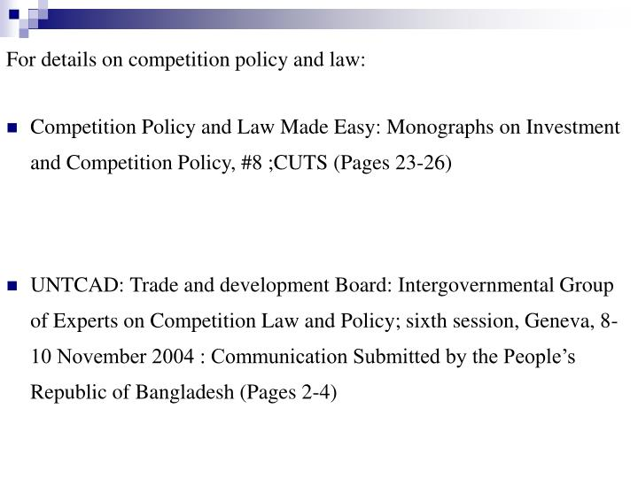 For details on competition policy and law: