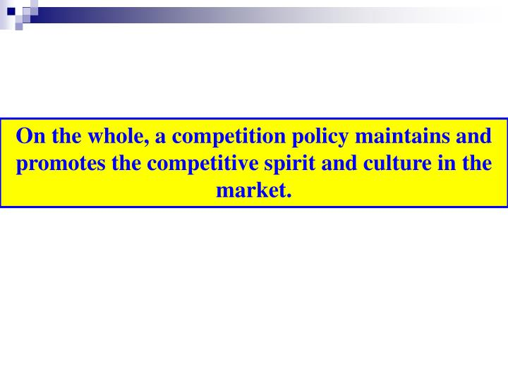 On the whole, a competition policy