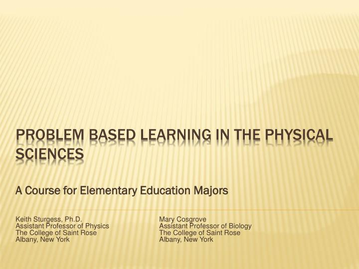 Problem based learning in the physical sciences
