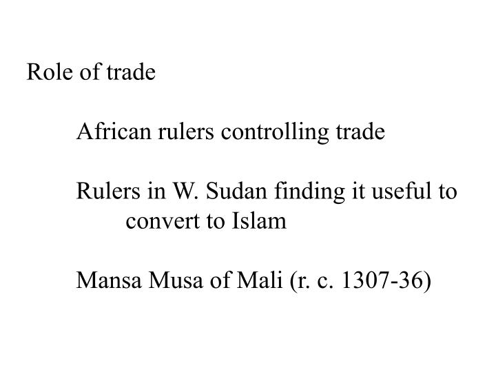 role of trade in africa The arab slave trade was the practice of slavery in the arab world, mainly in western asia, north africa, the horn of africa, southeast africa and europe this barter occurred chiefly between the medieval era and the early 20th century.