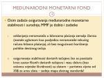 me unarodni monetarni fond