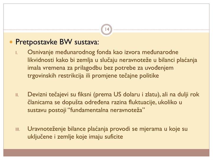 Pretpostavke BW sustava: