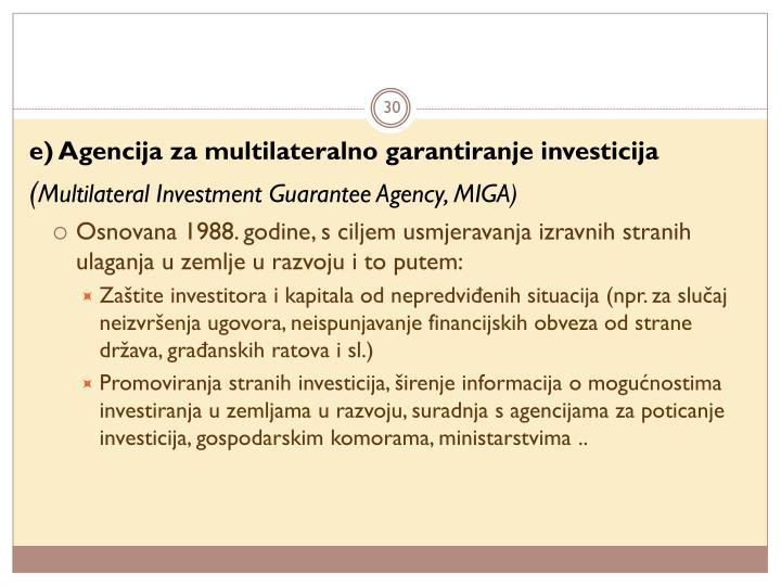 e) Agencija za multilateralno garantiranje investicija
