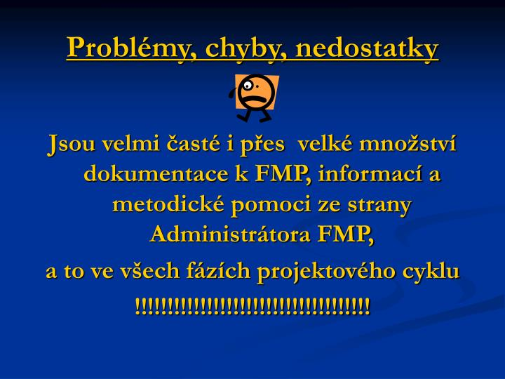 Problémy, chyby, nedostatky