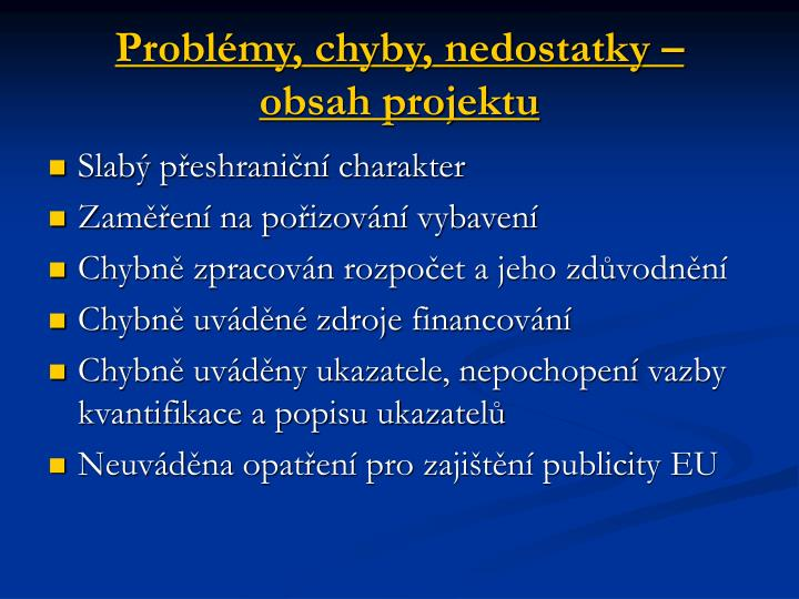 Problémy, chyby, nedostatky –