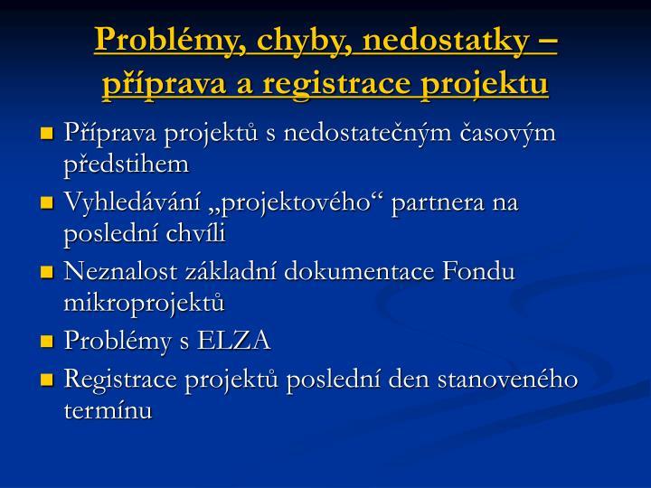 Problémy, chyby, nedostatky – příprava a registrace projektu