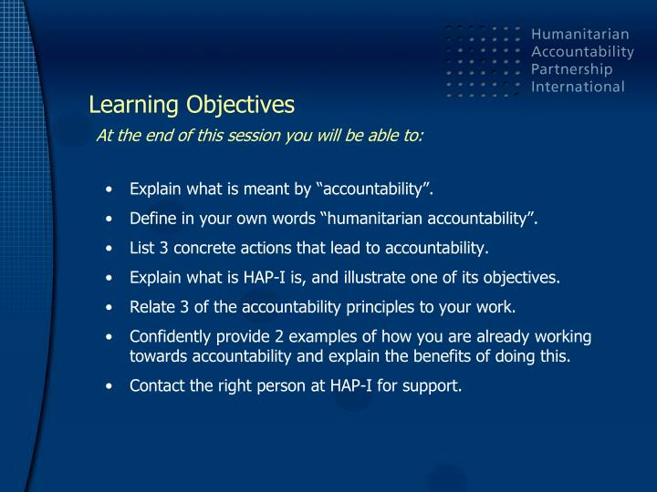 Learning objectives at the end of this session you will be able to