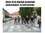 obisk dveh danskih prometnih strokovnjakov za kolesarjenje