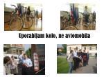 uporabljam kolo ne avtomobila