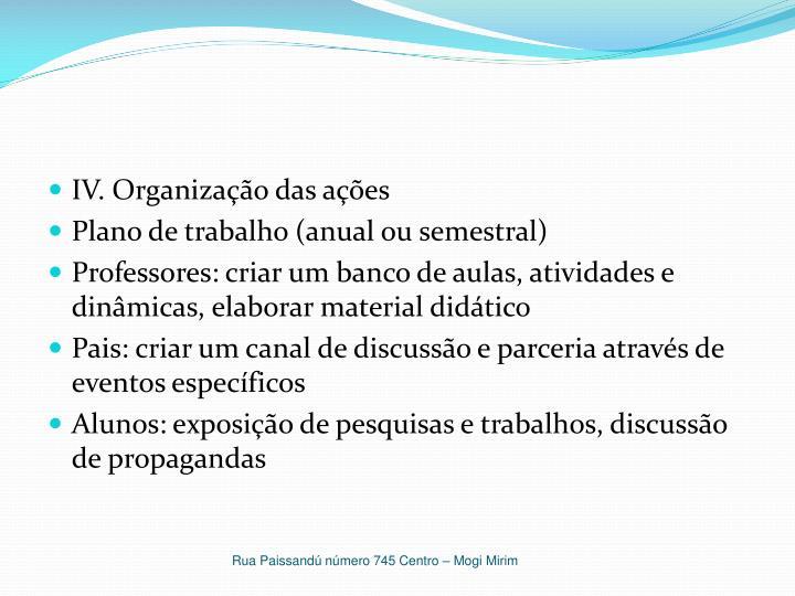 IV. Organização das ações