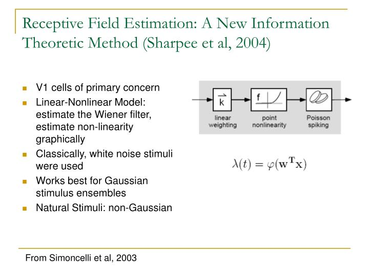 Receptive field estimation a new information theoretic method sharpee et al 2004