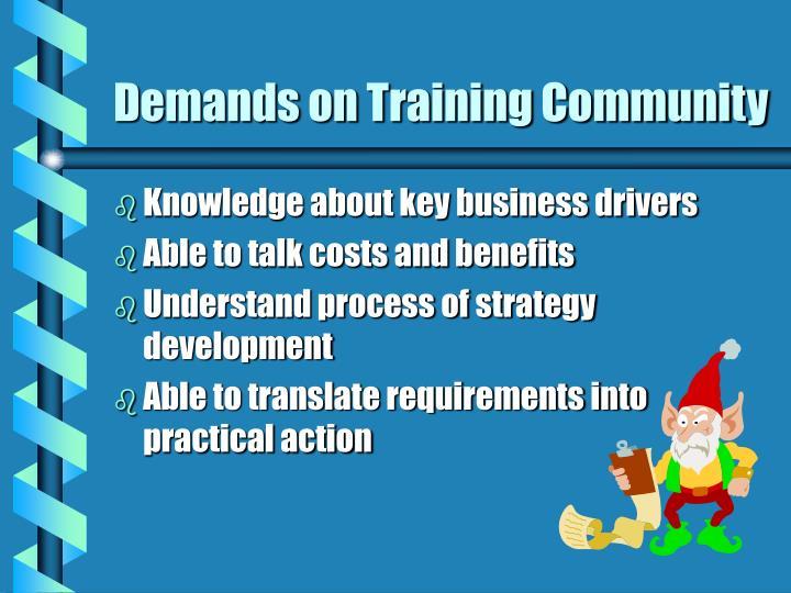 Demands on Training Community