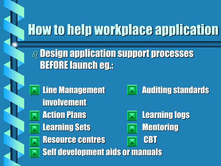How to help workplace application