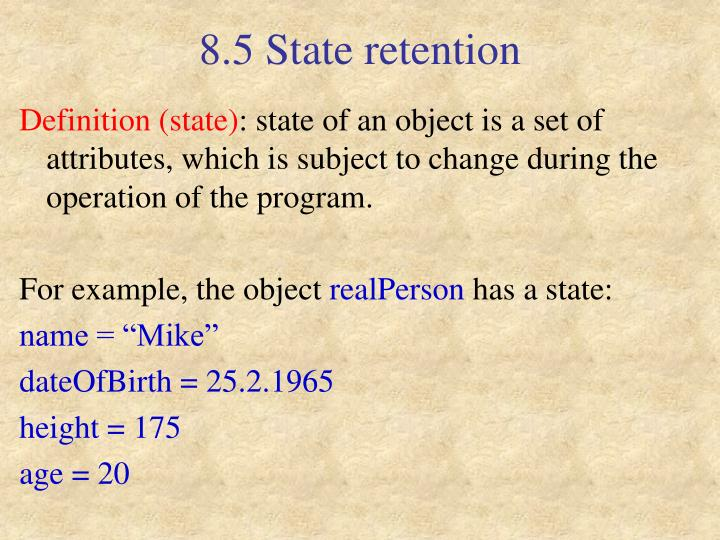 8.5 State retention